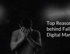 Top Reasons behind Failure of Digital Marketing